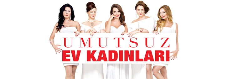 Umutsuz Ev Kadınları -Turkish version of The Desperate Housewives