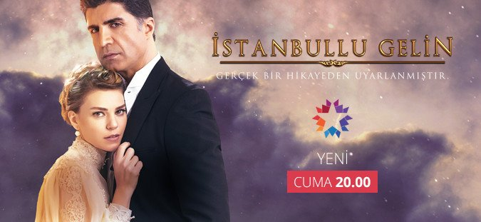 Based on a real love story: Bride of Istanbul - Turkish Tv Series