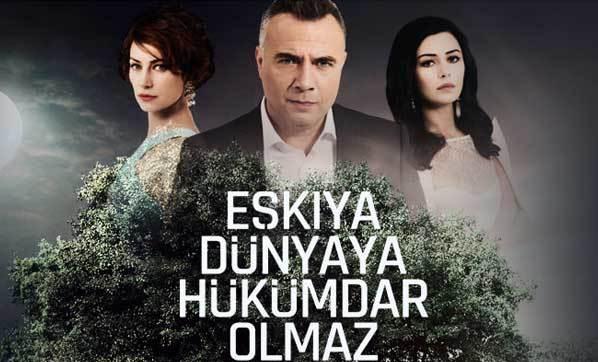 Eşkıya Dünyaya Hükümdar Olmaz (Bandits cannot be rulers to the world) tv series