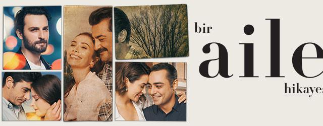 "A Nice and Warm Turkish Tv Series: Bir Aile Hikayesi - ""A Family"
