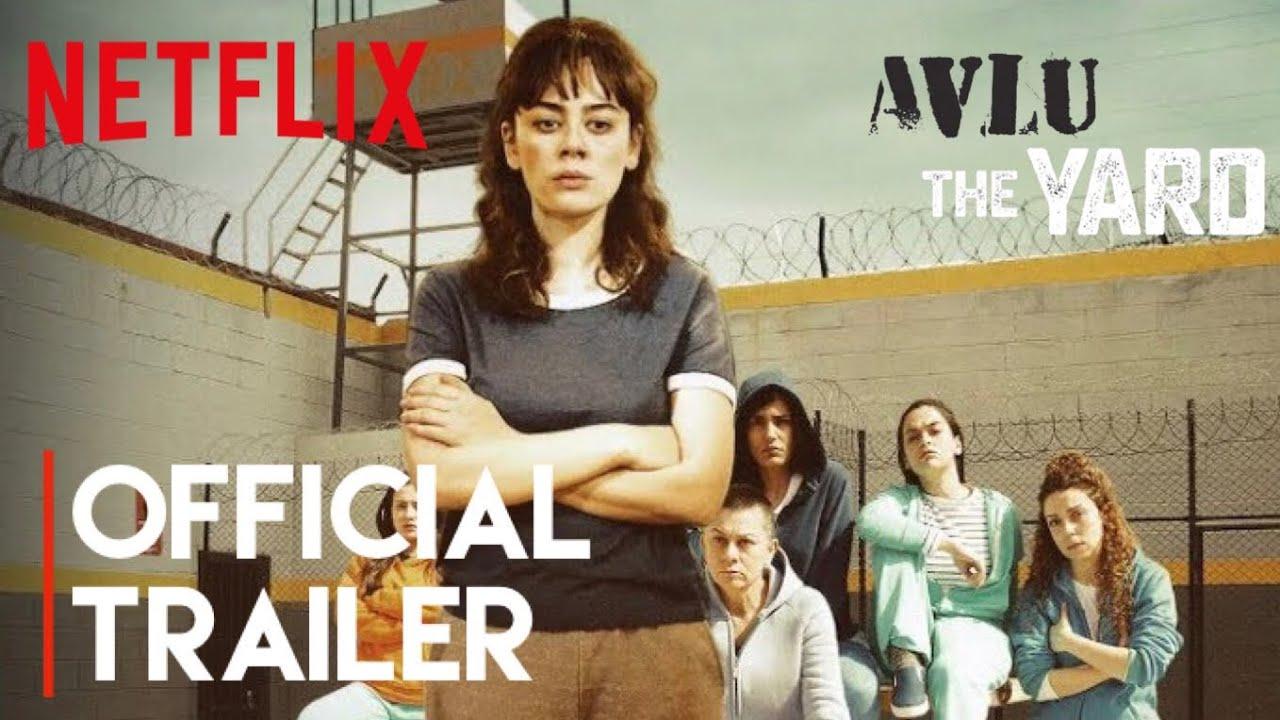 Avlu - The Yard Turkish series has begun on Netflix
