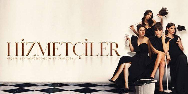 A New Turkish TV Series on Turkish Broadcaster Kanal D: Hizmetçiler — Maids
