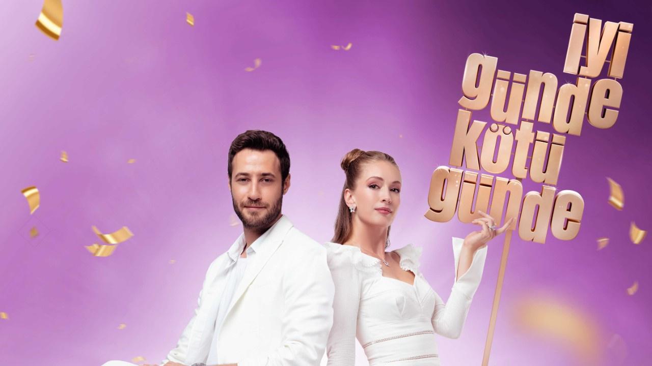 İyi Günde Kötü Günde Turkish romantic comedy.