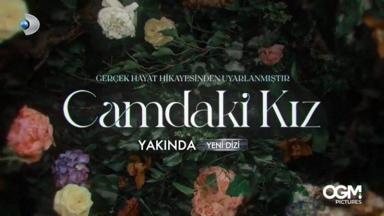 Camdaki Kız: Turkish TV Drama Packed with a Real Story of a Chrysalis