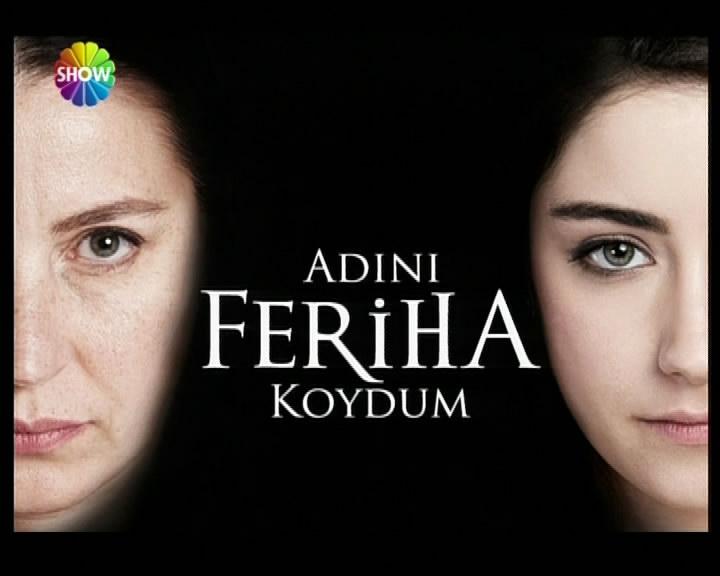 Adını Feriha Koydum (The Girl Named Feriha)